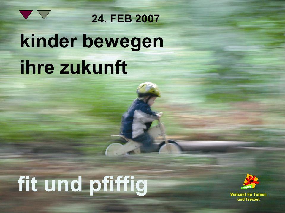 fit und pfiffig kinder bewegen ihre zukunft 24. FEB 2007