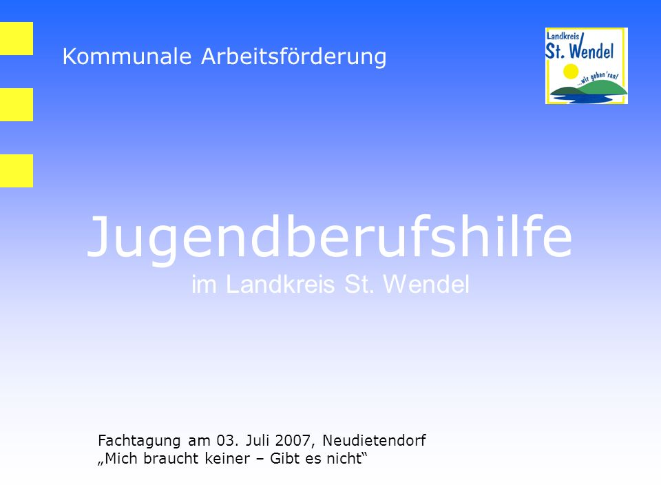 Jugendberufshilfe im Landkreis St. Wendel Kommunale Arbeitsförderung