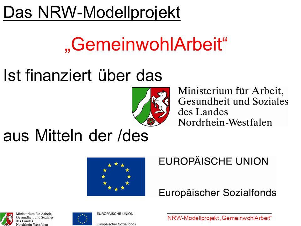 """""""GemeinwohlArbeit Das NRW-Modellprojekt Ist finanziert über das"""