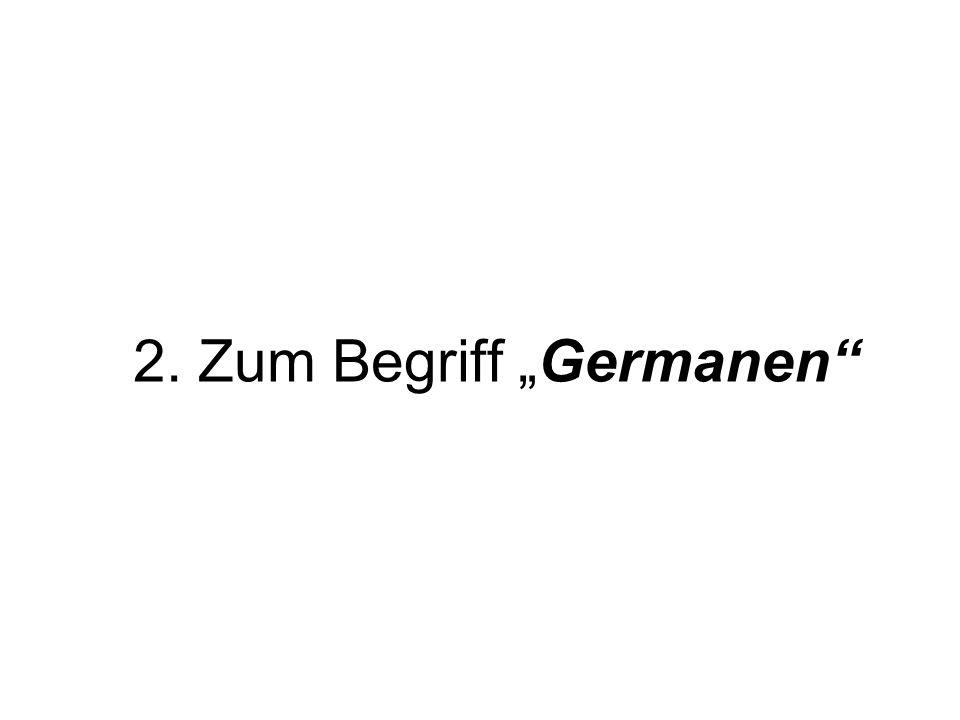 """2. Zum Begriff """"Germanen"""
