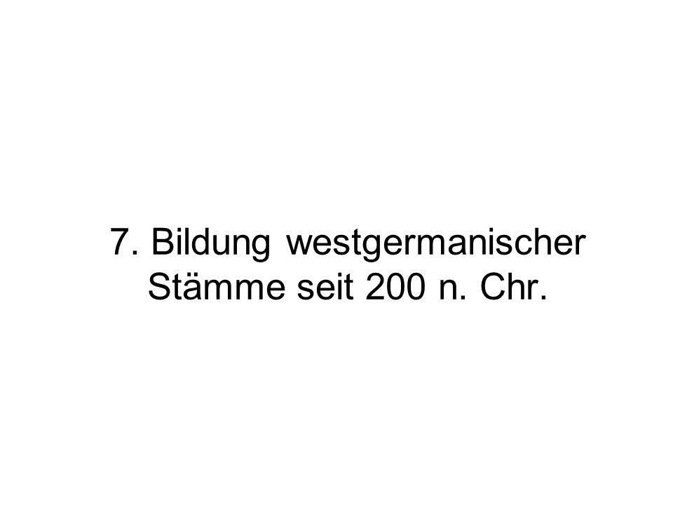 7. Bildung westgermanischer Stämme seit 200 n. Chr.