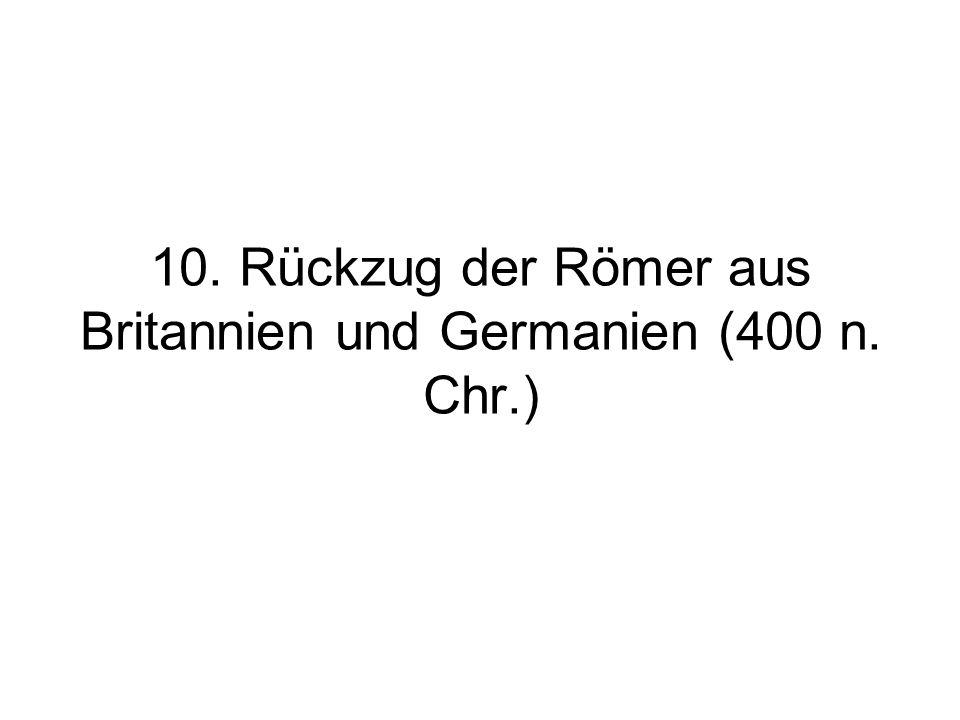10. Rückzug der Römer aus Britannien und Germanien (400 n. Chr.)
