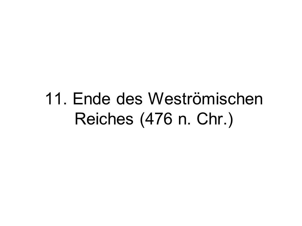 11. Ende des Weströmischen Reiches (476 n. Chr.)
