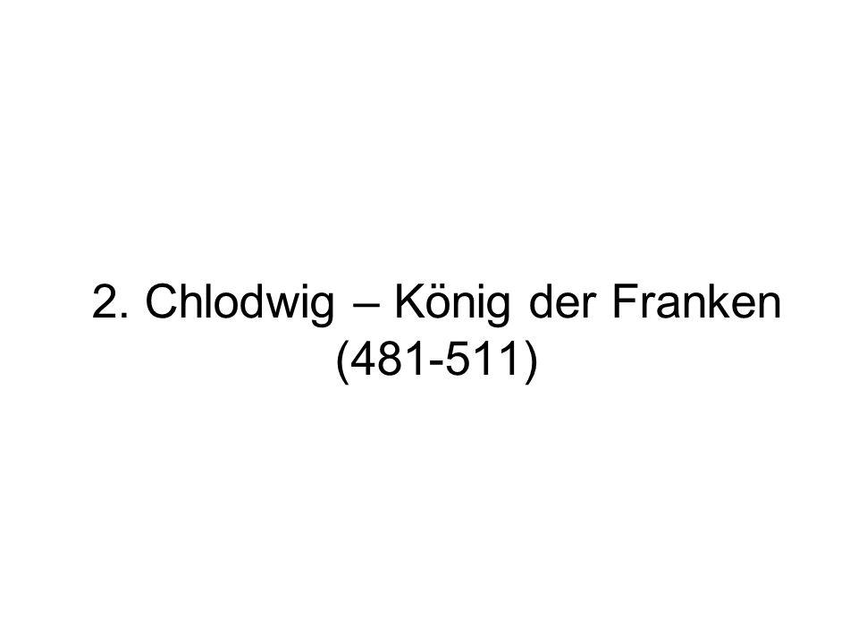 2. Chlodwig – König der Franken (481-511)