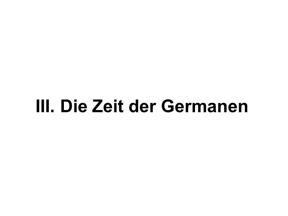 III. Die Zeit der Germanen