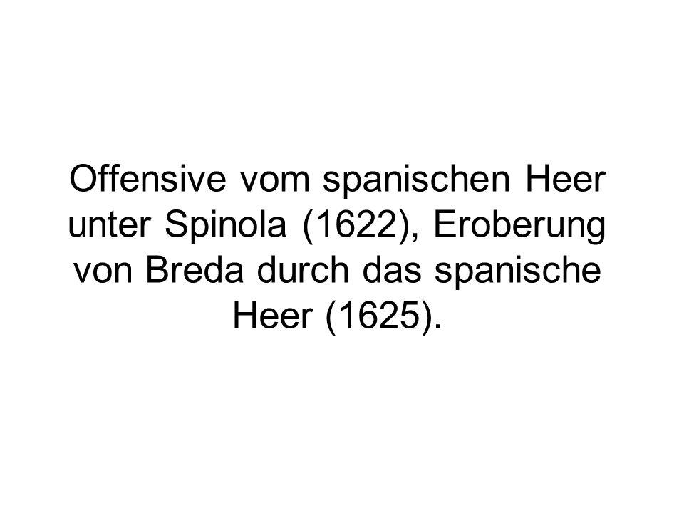 Offensive vom spanischen Heer unter Spinola (1622), Eroberung von Breda durch das spanische Heer (1625).