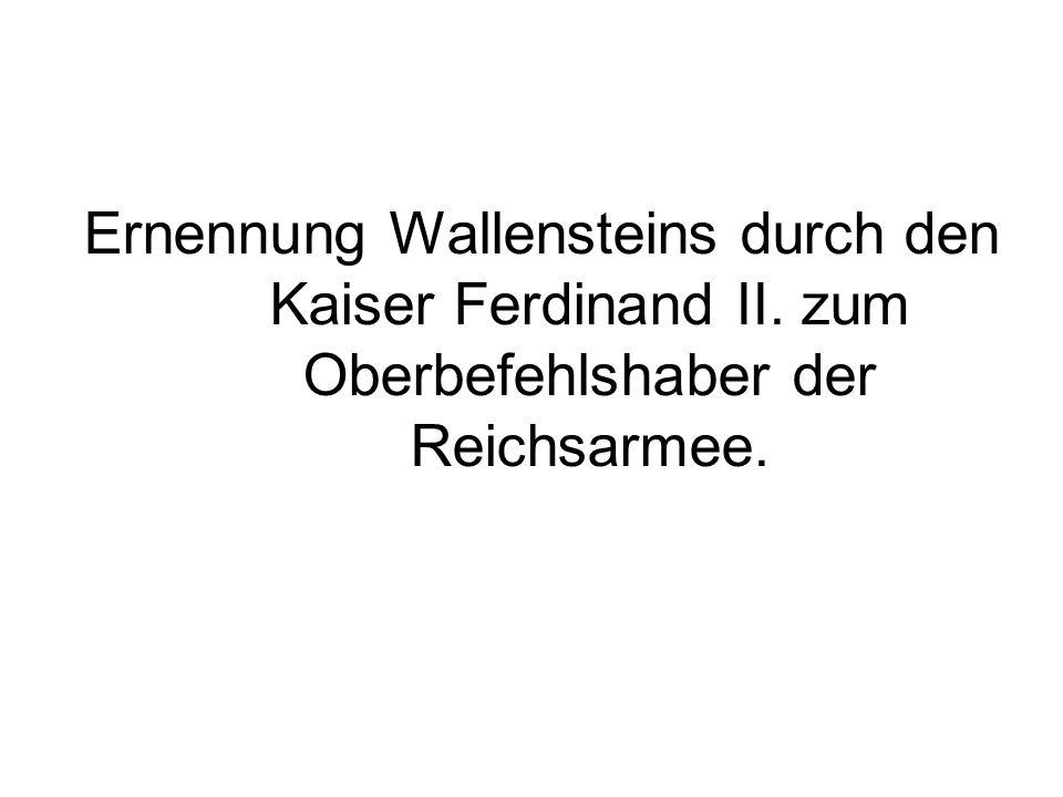 Ernennung Wallensteins durch den Kaiser Ferdinand II