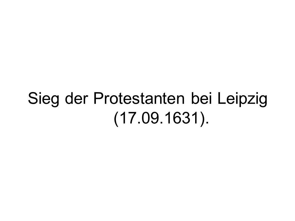 Sieg der Protestanten bei Leipzig (17.09.1631).