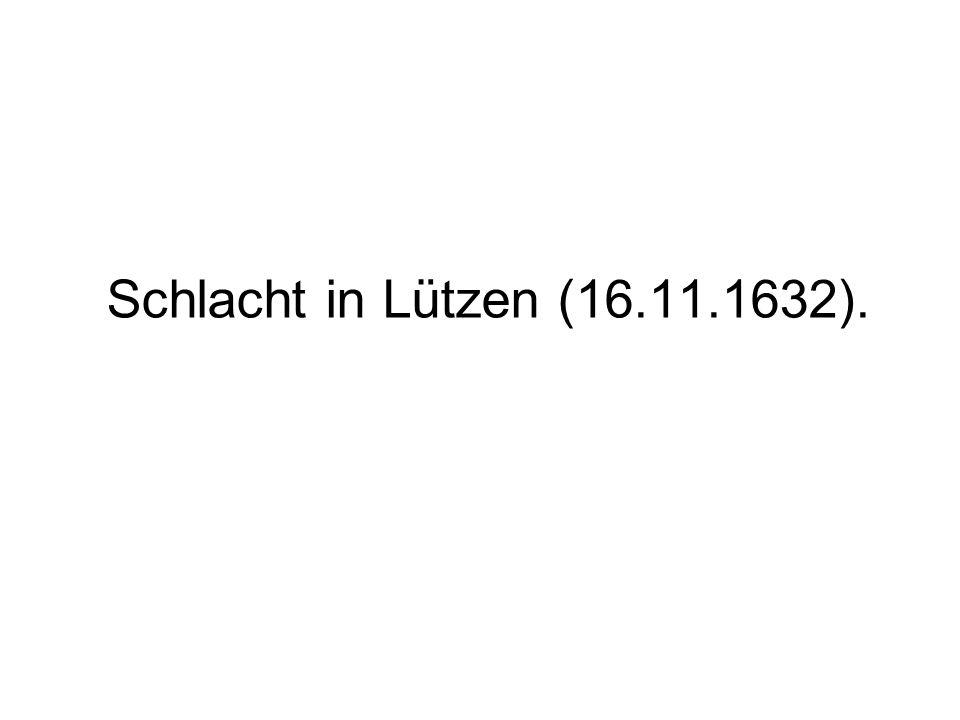 Schlacht in Lützen (16.11.1632).
