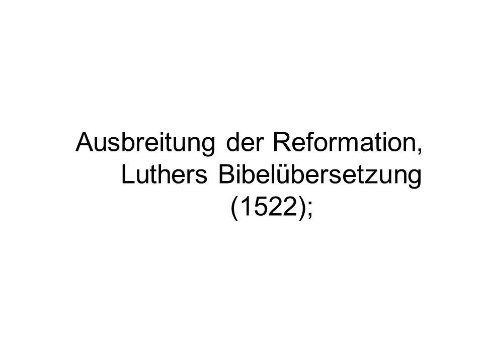 Ausbreitung der Reformation, Luthers Bibelübersetzung (1522);
