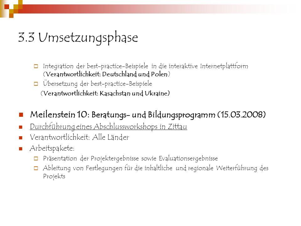 3.3 Umsetzungsphase Integration der best-practice-Beispiele in die interaktive Internetplattform (Verantwortlichkeit: Deutschland und Polen)