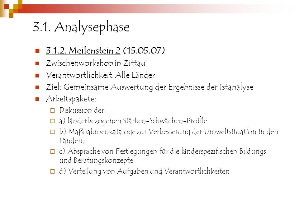 3.1. Analysephase 3.1.2. Meilenstein 2 (15.05.07)