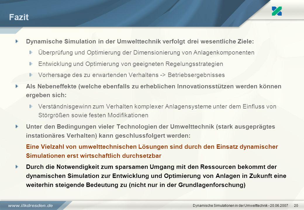 www.ilkdresden.de 31.03.2017. Fazit. Dynamische Simulation in der Umwelttechnik verfolgt drei wesentliche Ziele: