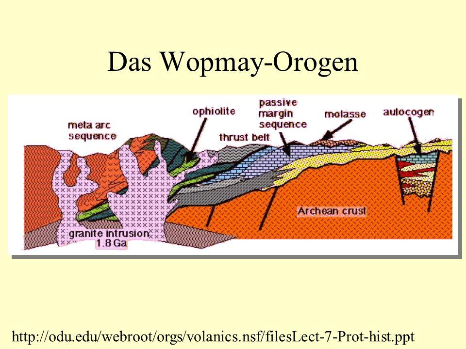Das Wopmay-Orogen http://odu.edu/webroot/orgs/volanics.nsf/filesLect-7-Prot-hist.ppt