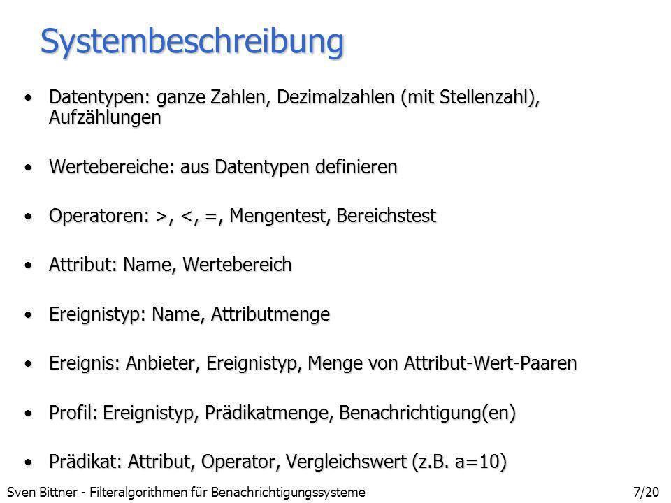 Systembeschreibung Datentypen: ganze Zahlen, Dezimalzahlen (mit Stellenzahl), Aufzählungen. Wertebereiche: aus Datentypen definieren.