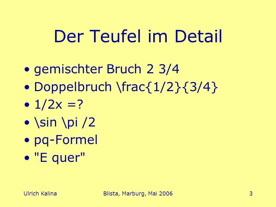 Der Teufel im Detail gemischter Bruch 2 3/4