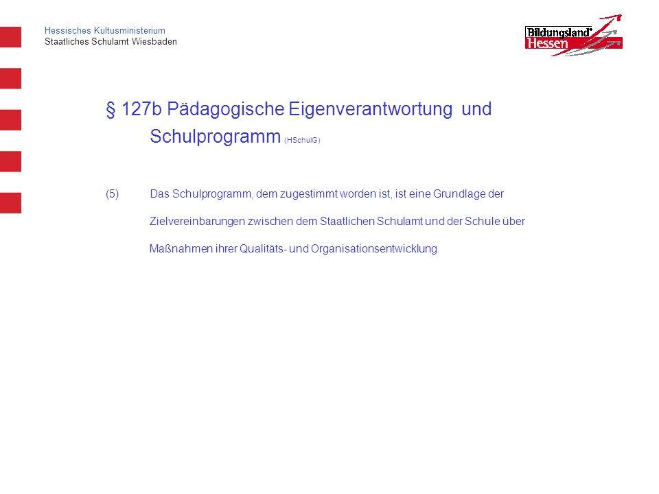 § 127b Pädagogische Eigenverantwortung und Schulprogramm (HSchulG)