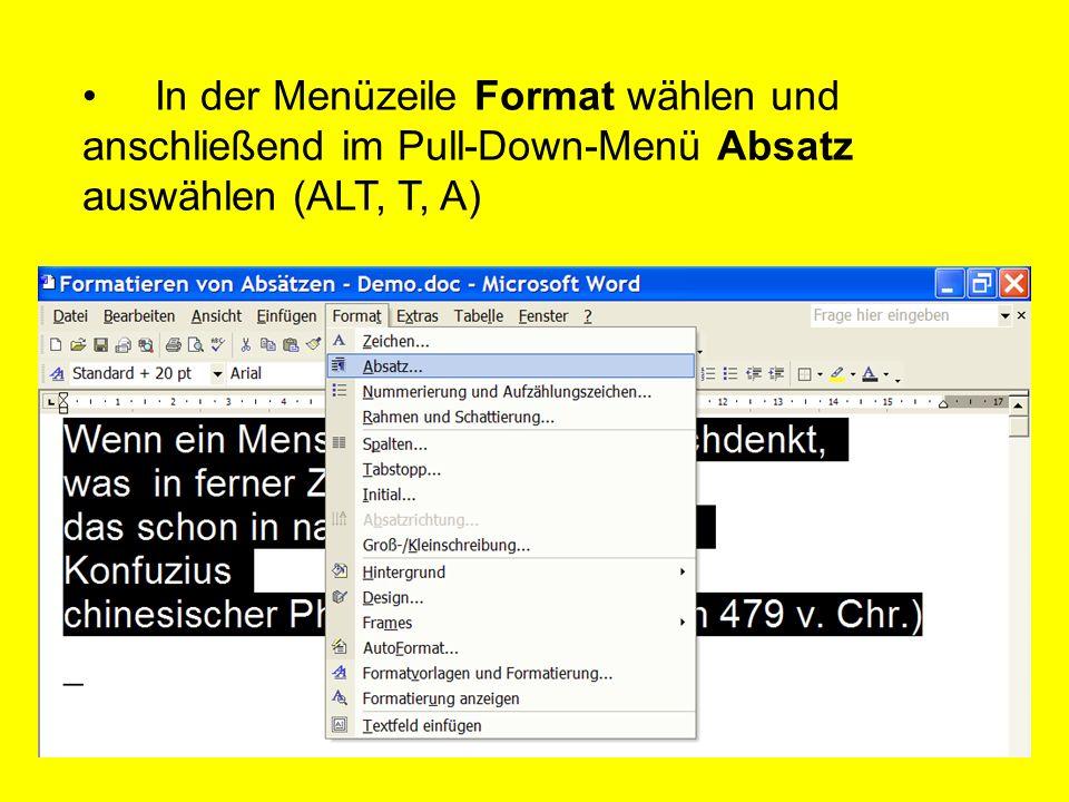 In der Menüzeile Format wählen und anschließend im Pull-Down-Menü Absatz auswählen (ALT, T, A)