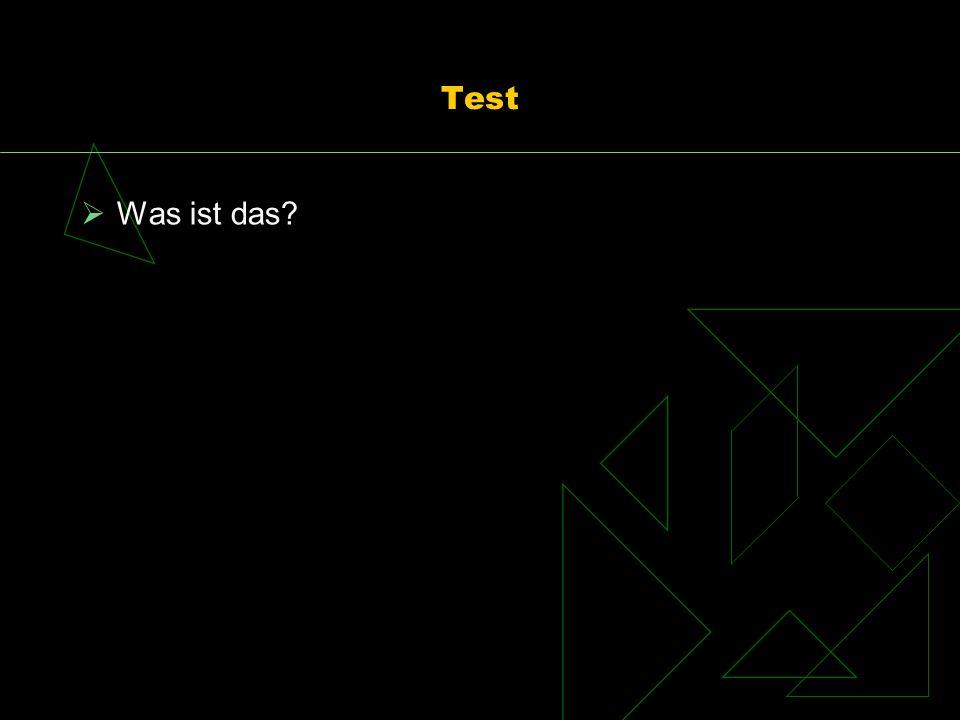 Test Was ist das
