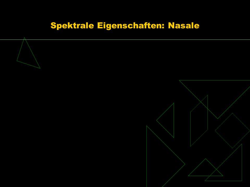 Spektrale Eigenschaften: Nasale