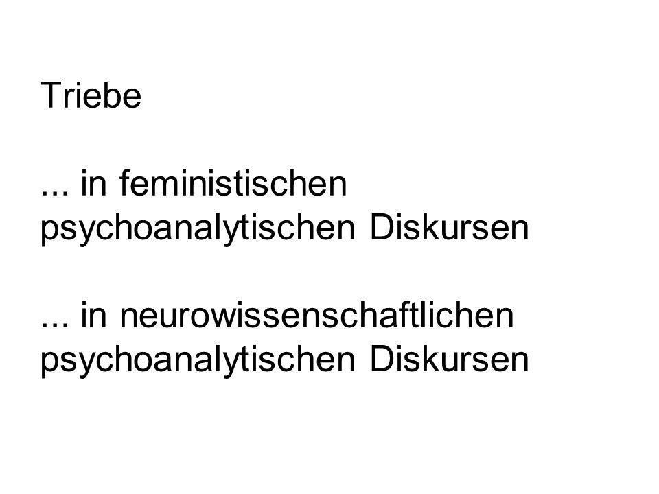 Triebe. in feministischen psychoanalytischen Diskursen