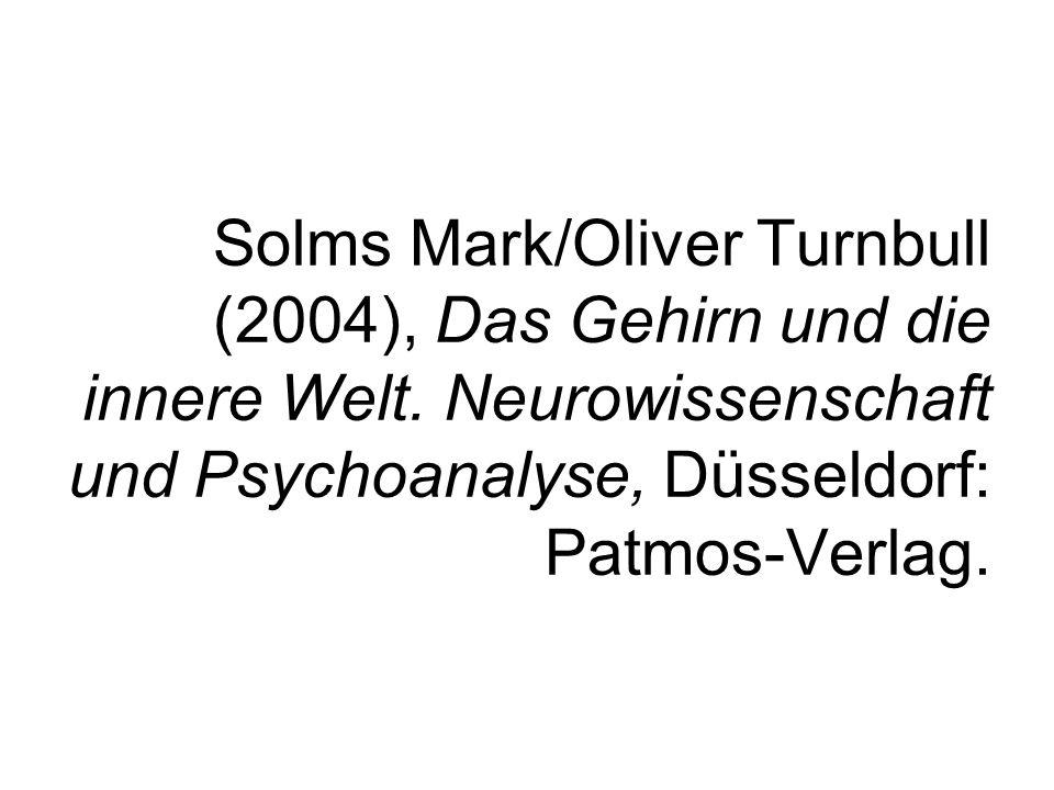 Solms Mark/Oliver Turnbull (2004), Das Gehirn und die innere Welt