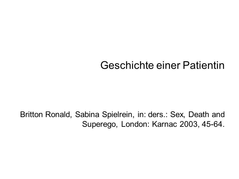 Geschichte einer Patientin Britton Ronald, Sabina Spielrein, in: ders
