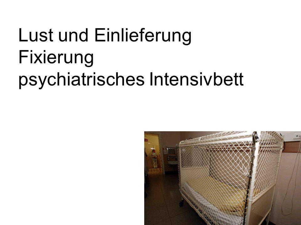 Lust und Einlieferung Fixierung psychiatrisches Intensivbett