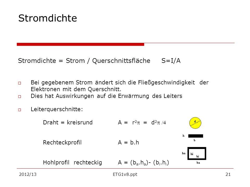 Stromdichte Stromdichte = Strom / Querschnittsfläche S=I/A