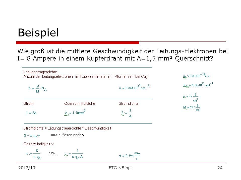 Beispiel Wie groß ist die mittlere Geschwindigkeit der Leitungs-Elektronen bei I= 8 Ampere in einem Kupferdraht mit A=1,5 mm² Querschnitt