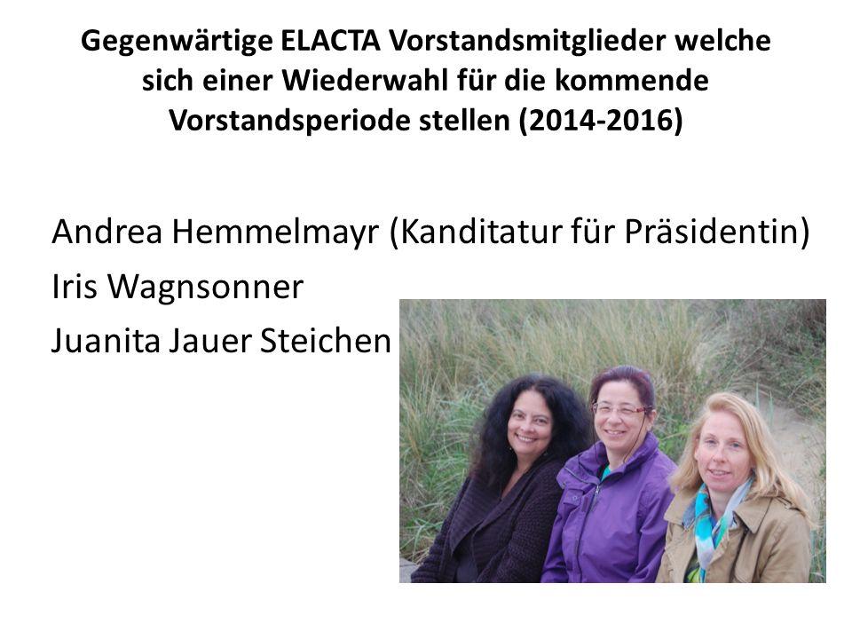 Gegenwärtige ELACTA Vorstandsmitglieder welche sich einer Wiederwahl für die kommende Vorstandsperiode stellen (2014-2016)