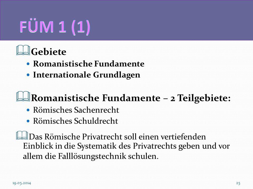 FÜM 1 (1) Gebiete Romanistische Fundamente – 2 Teilgebiete: