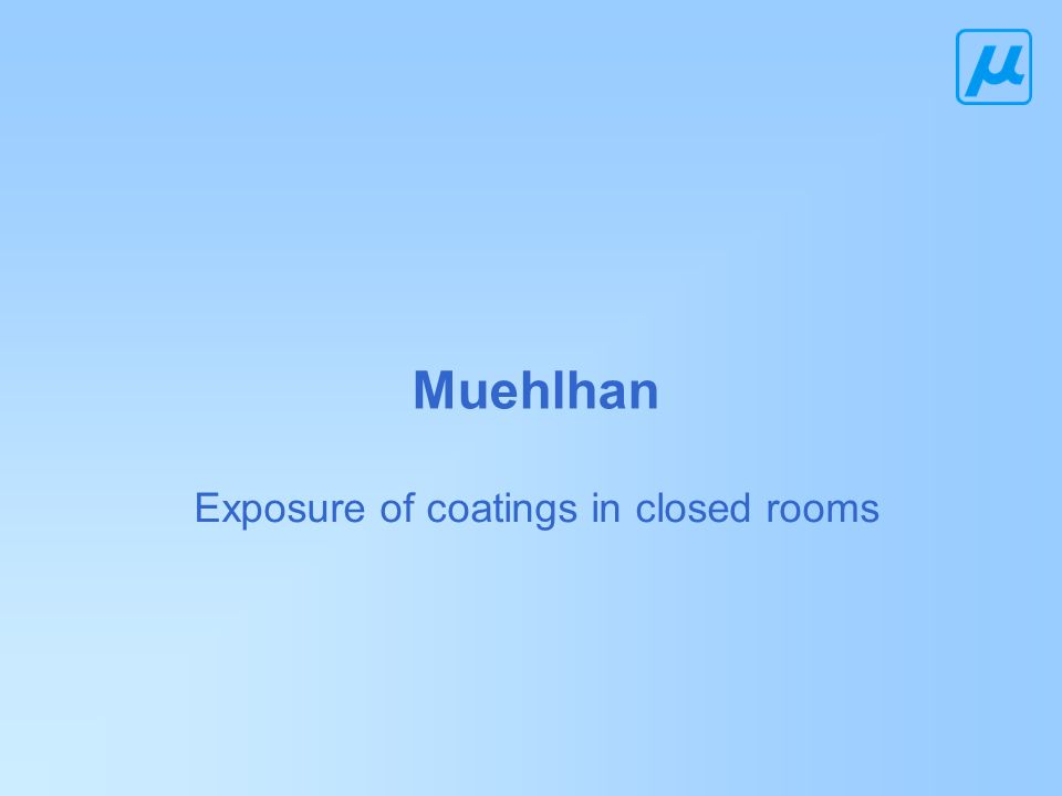 Exposure of coatings in closed rooms