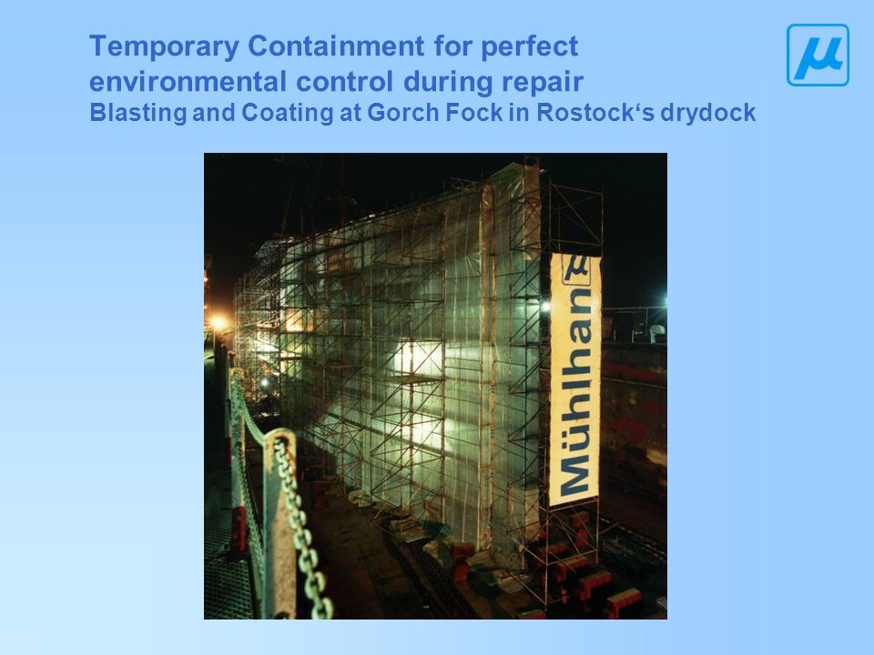 Temporary Containment for perfect environmental control during repair Blasting and Coating at Gorch Fock in Rostock's drydock