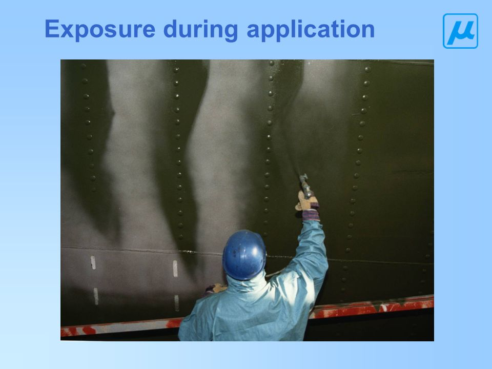 Exposure during application