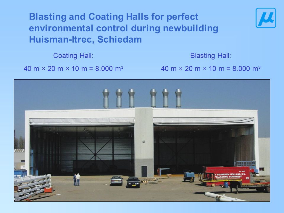 Blasting and Coating Halls for perfect environmental control during newbuilding Huisman-Itrec, Schiedam