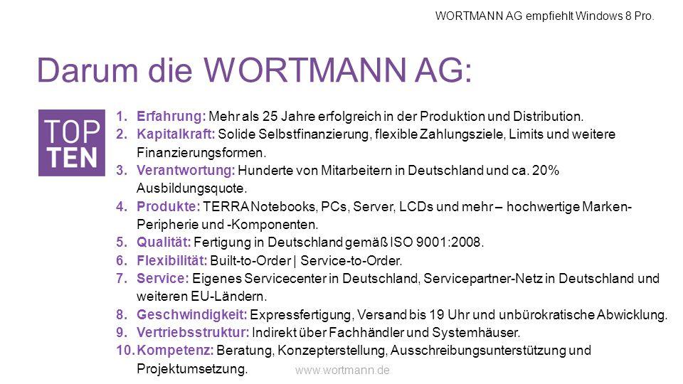 Darum die WORTMANN AG: Erfahrung: Mehr als 25 Jahre erfolgreich in der Produktion und Distribution.