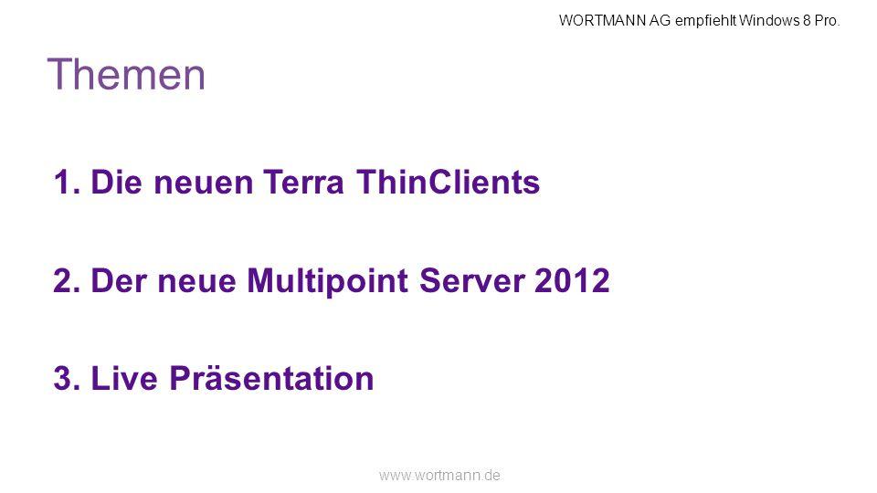Themen 1. Die neuen Terra ThinClients 2. Der neue Multipoint Server 2012 3. Live Präsentation