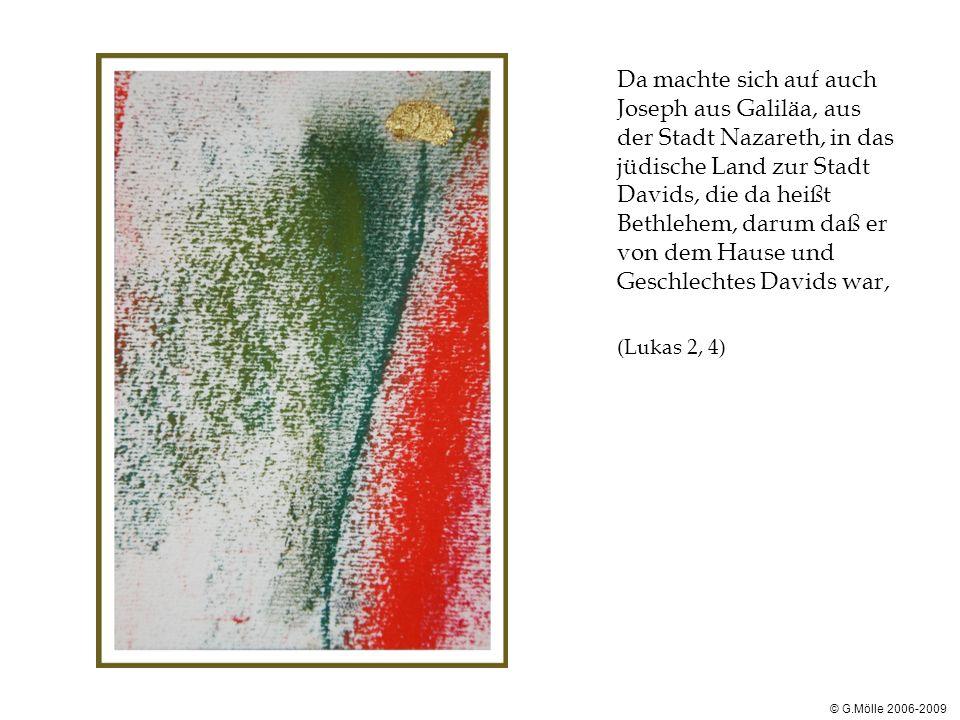 Da machte sich auf auch Joseph aus Galiläa, aus der Stadt Nazareth, in das jüdische Land zur Stadt Davids, die da heißt Bethlehem, darum daß er von dem Hause und Geschlechtes Davids war,
