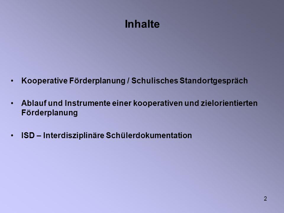 Inhalte Kooperative Förderplanung / Schulisches Standortgespräch