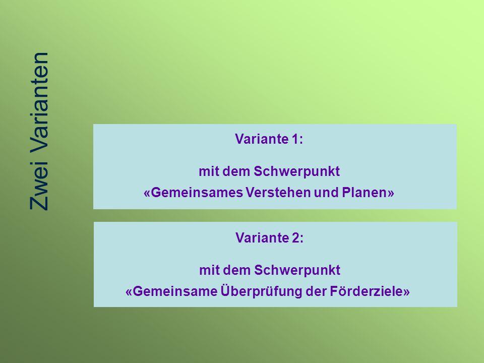 Zwei Varianten Variante 1: