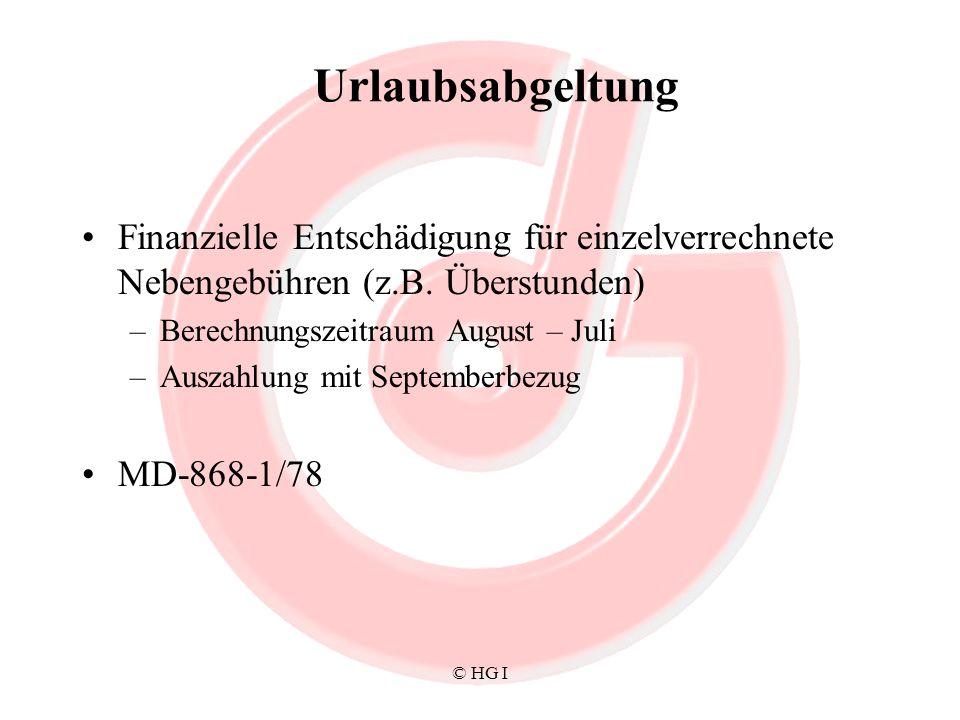 Urlaubsabgeltung Finanzielle Entschädigung für einzelverrechnete Nebengebühren (z.B. Überstunden) Berechnungszeitraum August – Juli.