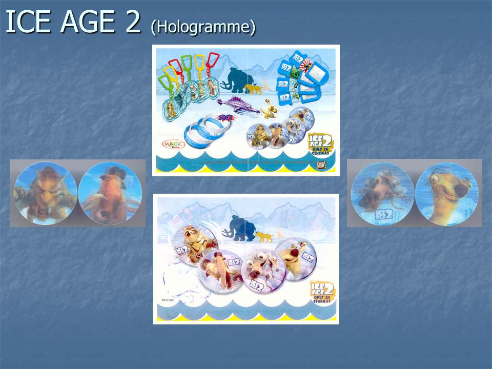 ICE AGE 2 (Hologramme)