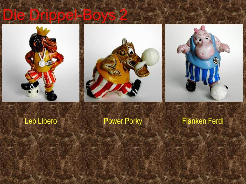 Die Drippel-Boys 2 Leo Libero Power Porky Flanken Ferdi