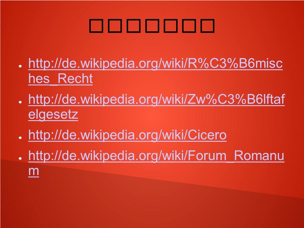Quellen http://de.wikipedia.org/wiki/R%C3%B6misc hes_Recht