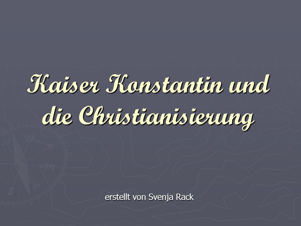 Kaiser Konstantin und die Christianisierung