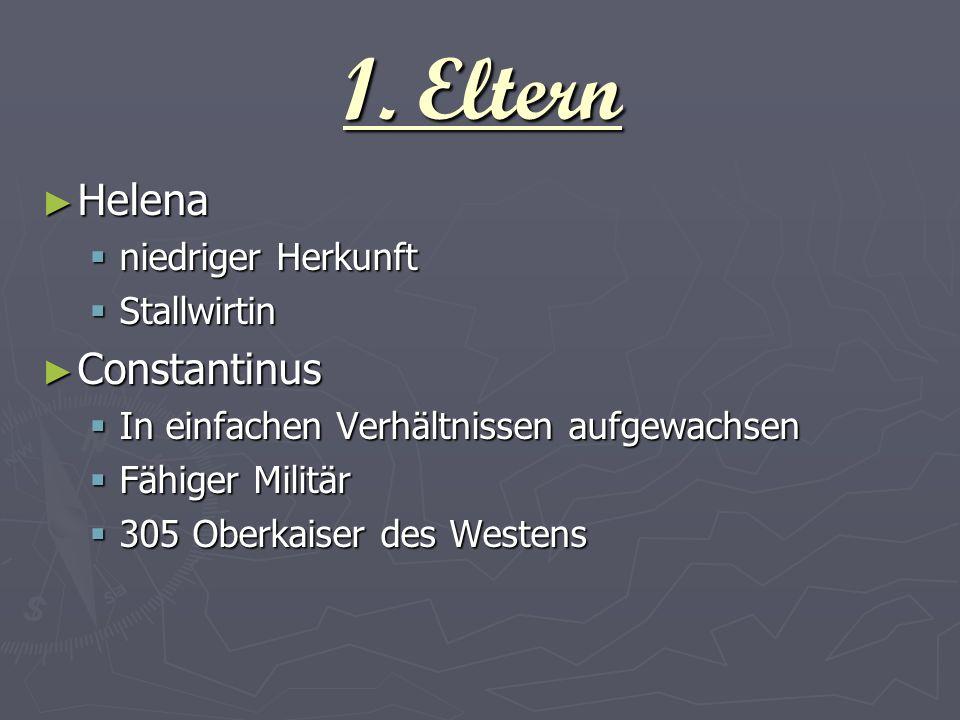 1. Eltern Helena Constantinus niedriger Herkunft Stallwirtin