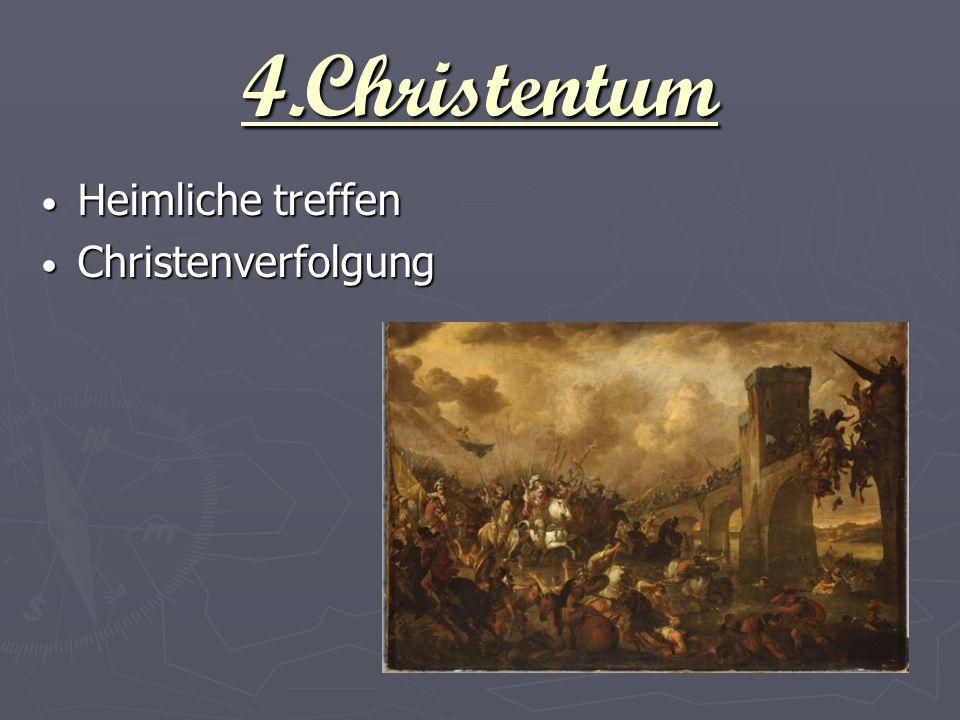 4.Christentum Heimliche treffen Christenverfolgung