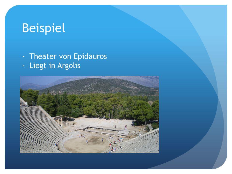 Beispiel Theater von Epidauros Liegt in Argolis