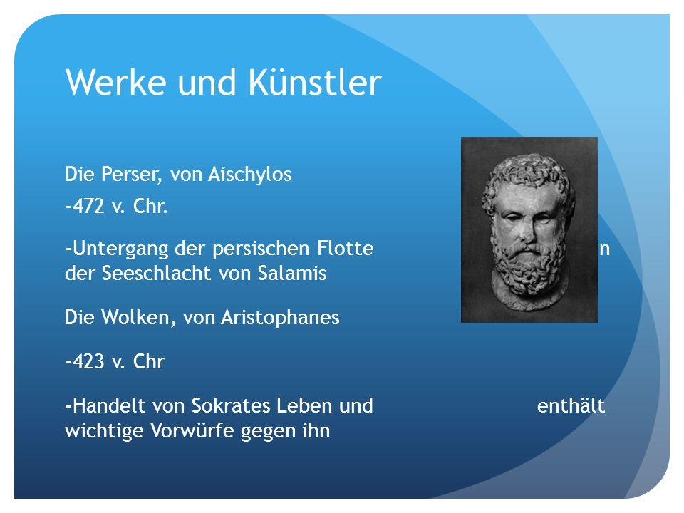 Werke und Künstler Die Perser, von Aischylos 472 v. Chr.